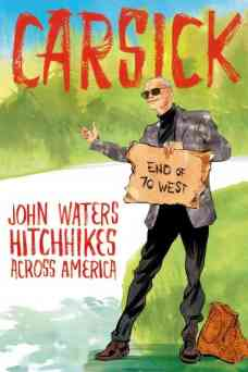 Carsick-Cover-John-Waters-The-Clothesline