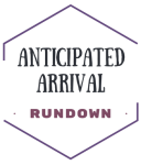 Anticipated Arrived Rundown