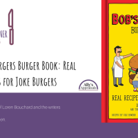 Cooking Corner: The Bob's Burgers Burger Book: Real Recipes for Joke Burgers