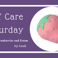 Self Care Saturday: Strawberries and Cream by Lush