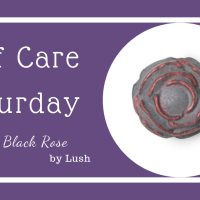 Self Care Saturday: Black Rose by Lush