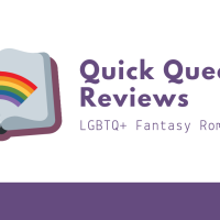 Quick Queer Reviews - LGBTQ+ Fantasy Romance Part 2