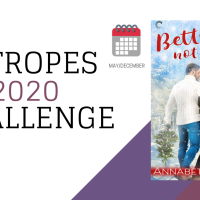 12 Tropes of 2020 Challenge - Better Not Pout by Annabeth Albert